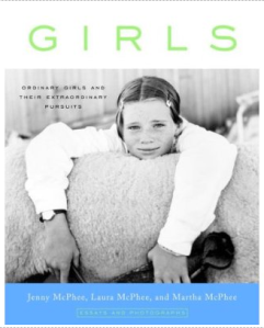 Girls: Ordinary Girls and Their Extraordinary Pursuits