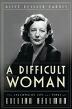 Blood on the Paper: The Barbed Legacy of Lillian Hellman