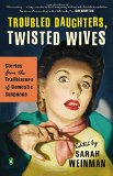 Troubled Daughters, Twisted Wives: Domestic Suspense Redux